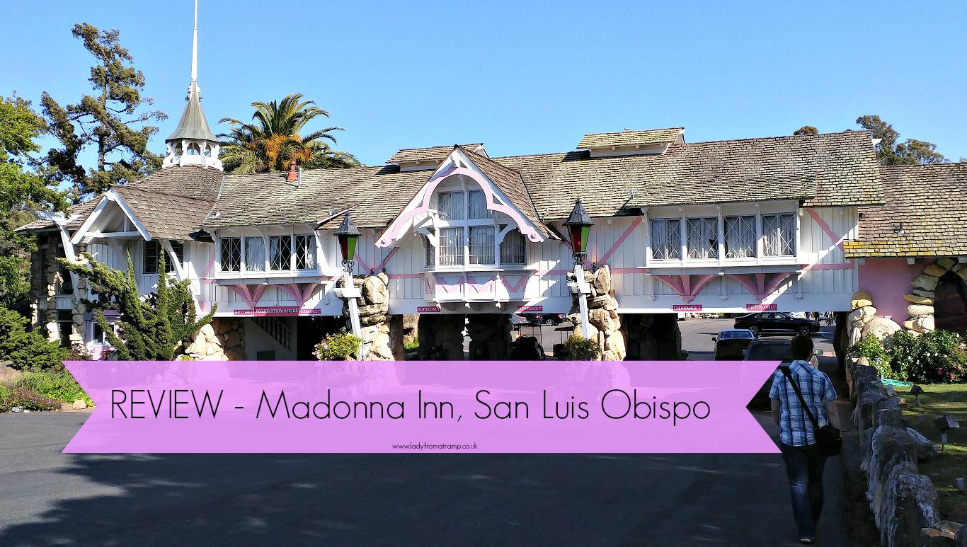 Madonna Inn San Luis Obispo Review